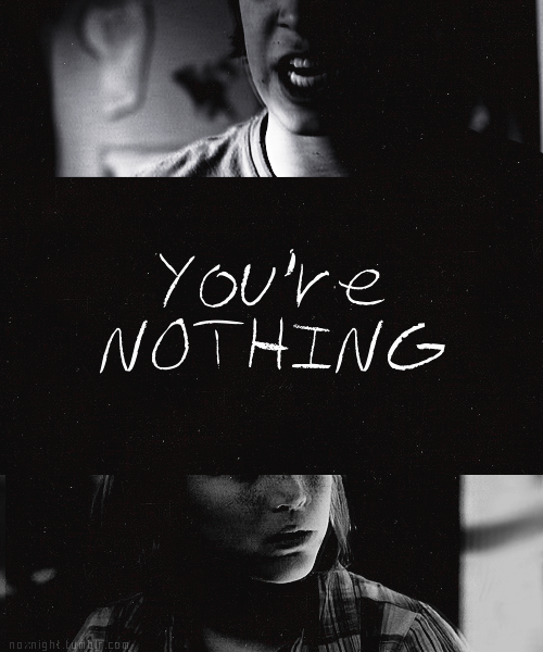 """NOTHING! You're nothing but EMPTINESS! There's nothing in you! You're EMPTY AND NOTHING and we're going to die FOR NOTHING!"""