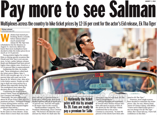 ★ Pay more to see Salman; Multiplexes across the country to hike ticket prices by 12-16 per cent for the actor's Eid release, Ek Tha Tiger…