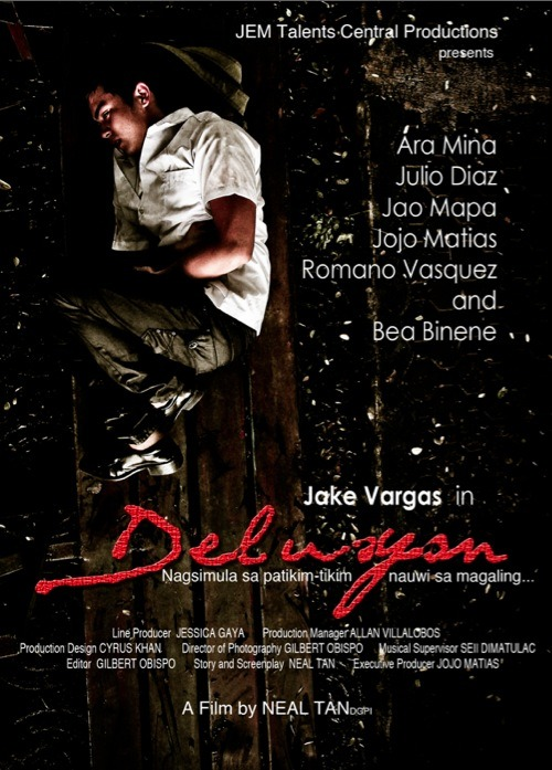 effyeahjakevargas:  Delusyon Poster. cto.   Delusyon: nagsimula sa patikim tikim, nauwi sa magaling.A must watch indie film of Jhake Vargas with the special participation of Bea Binene. Lets all support Jhake on his first indie film.