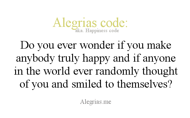 feigenbaumsworld:  alegrias-me:  Follow http://alegrias.me for more quotes to help uplift your mood or become a better person.   It's the nicest feeling when you don't have to wonder. People should the person that makes them happy or when the thought of that person brings a smile to their faces. Why hold back that info when it can make the person that's making you happy feel happy, too?