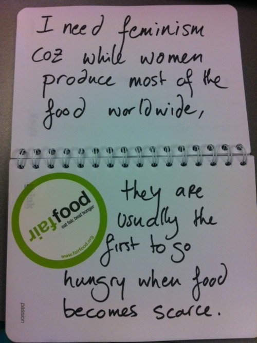 whoneedsfeminism:  I need feminism coz while women produce most of the food worldwide, they are usually the first to go hungry when food becomes scarce.