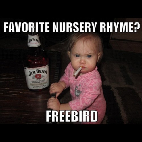 #favorite #nursery #rhyme #freebird #JimBean  (Taken with Instagram)