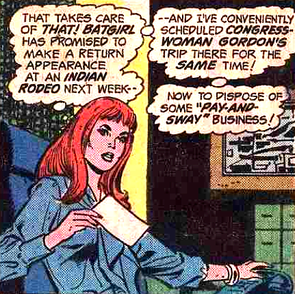 Congresswoman Batgirl, taking care of business. —Batman Family #6 (1975) by Elliot S. Maggin & Jose Delbo
