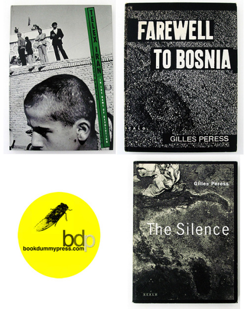 This week we will be announcing our collection of Documentary Photobooks. Three great books by Gilles Peress… bookdummypress:  This week we will be announcing our collection of Documentary Photobooks. Today's pick are three books from Gilles Peress: Farewell to Bosnia, The Silence, Telex Iran. With no doubt these three books form a very important historical archive. http://store.bookdummypress.com/product/farewell-to-bosnia-by-gilles-peresshttp://store.bookdummypress.com/product/the-silence-by-gilles-peresshttp://store.bookdummypress.com/product/telex-iran-by-gilles-peress