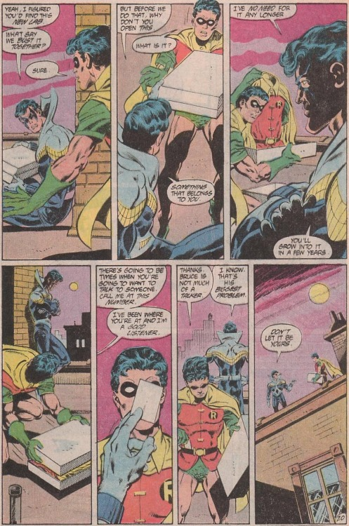 deconstructingjasontodd:  I think scene is extremely sweet. First Dick calmly offers to bust the drug dealers' lab together. We know Jason had fucked up the last time so this is in my opinion a very generous offer. Dick is trying to teach Jason, to help him with the experience he got as Robin and then Nightwing that Jay still hasn't got. Then, you have Dick giving him his Robin suit. Dick was angry just a couple of pages earlier, he was punching things around the Batcave and crushing newspapers because he had been kicked out and then replaced all that easily. We know he isn't happy about this, we know he feels Bruce had betrayed him when he took Jason in (even if Jason luckily doesn't know that). But he's able to look at it logically and not blame the poor kid. He willingly gives him the suit, tells him he will grow into it eventually and how he doesn't need it any more. He doesn't give him his blessing as Robin out loud but he's making it pretty clear he accepts the new Boy Wonder. And last but not least, he gives him his number because he knows living with only Bruce and Alfred as company can get pretty lonely, and he doesn't want Jason to go through that. He also encourages him to talk, to not let things bottle up inside because that's (in Dick's own words, and I agree) Bruce's biggest flaw. So let's review all Dick does for Jason in a single page: > Offer Jason help crimefighting > Give him his old Robin suit (and with it, his blessing to be Robin) > Make sure Jason has someone to talk to about his problems A+ Dick. No wonder he's a such a good brother and parental figure to Damian later (brb shamelessly pimping my friend's blog). FROM BATMAN 416  Reasons why your fave will never be as flawless as my fave. ;-) Also, I have said it before, I'll say it again: Dick and Jason had a good relationship. This scene here is from the very first issue where they met. And yes, Dick was angry that he'd been replaced as Robin and Bruce didn't have the decency to tell him, but he was only angry at Bruce. He never blamed Jason, and after he'd confronted Bruce, he was able to make peace with the idea of a new Robin. He was a sweet and supportive older brother to Jason, and absolutely devastated at his death. Jason, for his part, felt pressured to live up to Dick's reputation, but he had no animosity towards Dick himself. He admired him and looked up to him. They genuinely liked each other. I don't understand why DC feels the need to keep retconning this.
