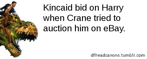 Kincaid bid on Harry when Crane tried to auction him on eBay.
