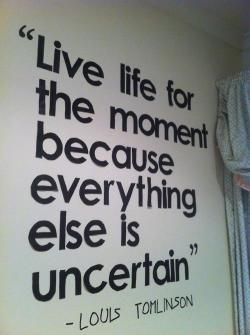 bestlovequotesandsayings:  live life for the moment because everything else is uncertain
