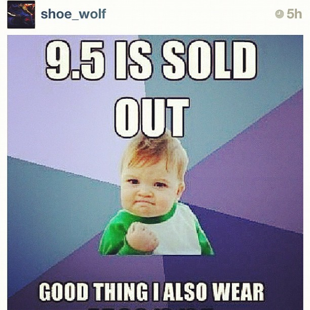 #hilarious repost from @shoe_wolf cracks me up! #basketball #sneakerhead #nt #jordans #retro #jordanhead #sneakers #niketalk #igsneakercommunity  #showmeyourfeetheat #walklikeus #kicksoftheday #wdywt #todayskicks #nikeallday #smyfh  #whatsonyourfeet #sneakerporn #swag #nba #s7 #igsneakers #kicks4eva  (Taken with Instagram)