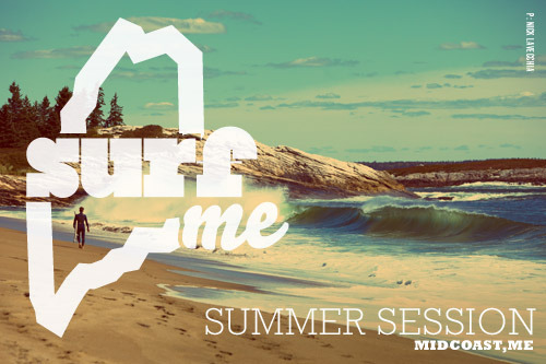 Summer Session - Midcoast, Maine