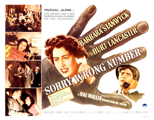 "Movie poster for the 1948 Anatole Litvak film ""Sorry Wrong Number"" starring Barbara Stanwyck and Burt Lancaster. Click the pic to watch the original theatrical trailer."