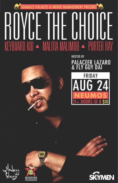 You've gotta check out Royce The Choice with Keyboard Kid at Neumos on 8/24! SHABAZZ is presenting this one! Gonna be great! Check out the info here!