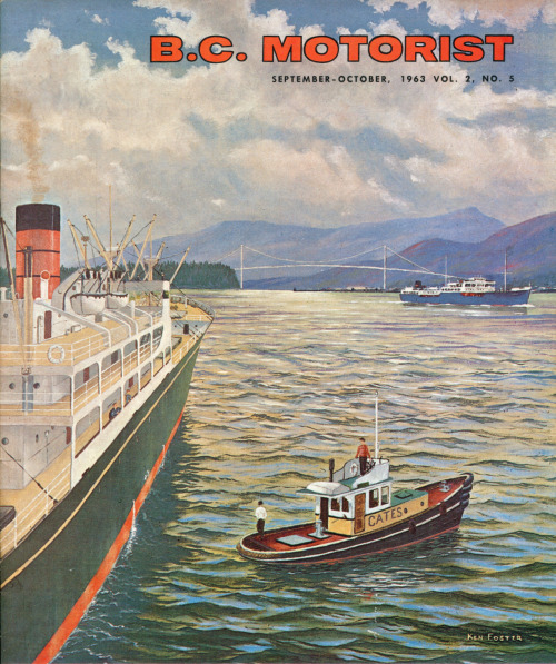 The Port of Vancouver, a painting by North Vancouver artist Ken Foster for the cover of BC Motorist Magazine, September / October 1963. This is not the same Ken Foster you may have encountered on the streets of Vancouver today. Unfortunately, I haven't found much more info about the Ken Foster of the 1960s, so I will have to keep digging.