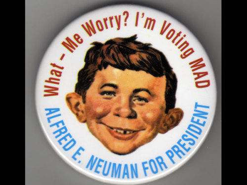 Alfred E Neuman for President button