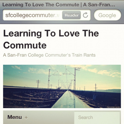 "Follow my new blog ""Learning to Love the Commute""- sfcollegecommuter.wordpress.com Please reblog to help me spread the word!!"