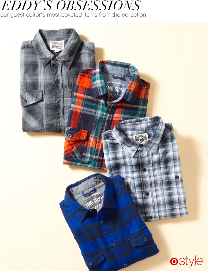 "Eddy's Obsessions (Odin) ""We've been inundated with plaid, but I've loved them since I was a kid. For me it's really comfortable."" own it now: shop in store."