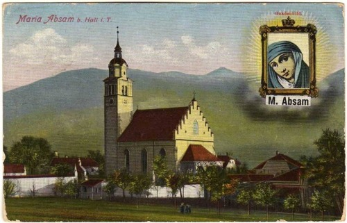 Maria Absam A vintage postcard of the parish church and miraculous image of Mary in Absam, Austria.