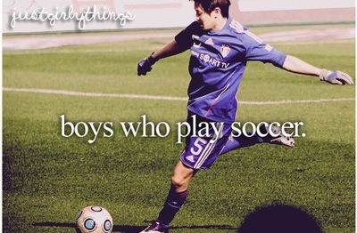 Thats all I want<3 a boy to play soccer with:)