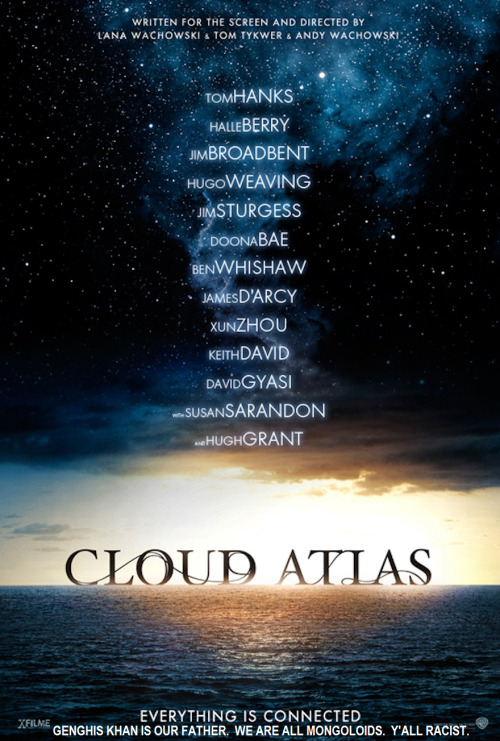 I was so happy and feeling productive until conversation of Cloud Atlas came up. And its use of YELLOW-FACE as PROGRESSIVE? BRILLIANT? …backwards. I didn't even know about this shit, and I was at peace with my self right now. I spent 10 seconds of my life making this in MS Paint. And now I'm moving on with my damn Mongoloid self, okay? #OverIt
