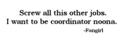 legitfeelingsofafangirl:  Screw all this other jobs. I want to be coordinator noona. Legit Feelings of a Fangirl ♫