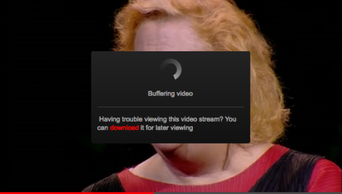 TED - Allows you to download the video if it is buffering. /via Justin Dorfman