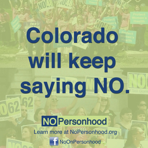 "This week, proponents of the so-called ""Personhood"" Amendment turned 112,121 signatures in to the Secretary of State's office to get this dangerous Amendment on the 2012 ballot in Colorado, despite the fact that Colorado voters have overwhelmingly rejected similar amendments in 2008 and 2010.  PLEASE REBLOG THIS PIC TO REMIND YOUR FRIENDS AND FAMILY IN COLORADO TO VOTE NO ON PERSONHOOD!"