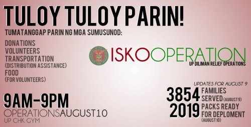 u-p-fight:  DAY 3: August 10, 2012, 9am-9pm at the UP College of Human Kinetics GymNEEDED: VolunteersDonations (toiletries, canned goods, eco-friendly bags/biodegradable plastics)Transportation (volunteer vehicles for distribution assistance) ALSO ACCEPTING:Food (for volunteers)