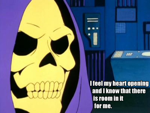 ghoulnextdoor:  Skeletor's Daily Affirmations (by ghoulnextdoor) Skeletor / Louise L. Hay affirmations