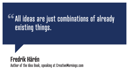 "creativemornings:  ""All ideas are just combinations of already existing things."" Fredrik Härén, Author of the Idea Book speaking at CreativeMornings/Singapore(*watch the talk)"