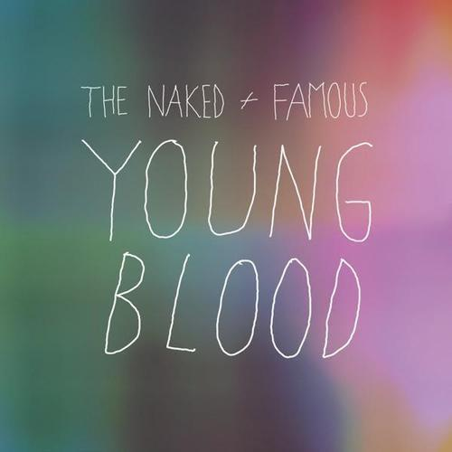 Naked and Famous - Young Blood (Slow Version)