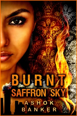 Burnt Saffron Sky by Ashok Banker. (Kali Rising Series) Visit AKB eBooks!MADE BY ermisendaDESIGN (Ermisenda Alvarez)