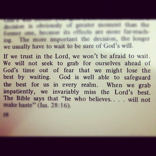 kathlenejoycesantos:  Finding God's will… He who believes will not make haste.. #faith #patience #God'swill #christian #followerofChrist #love #devotion #August9 (Taken with Instagram)