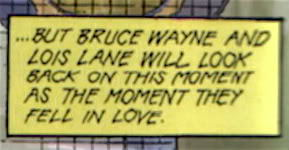 "ferdalump:  ""…But Bruce Wayne and Lois Lane will look back on this moment as the moment they fell in love."""
