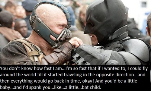 holymusicaldarkknight:  Superman: You don't know how fast I am… I'm so fast that if I wanted to, I could fly around the world 'til it started traveling in the opposite direction… and then everything would go back in time, okay!  And you'd be a little baby… and I'd spank you… like… a little… bat child.