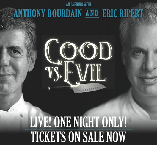 Good vs Evil: An Evening with Anthony Bourdain and Eric Ripert I'm thinking about checking this out in November at the Bass Performance Hall in Fort Worth. Anyone else from the DFW area going to be seeing this?