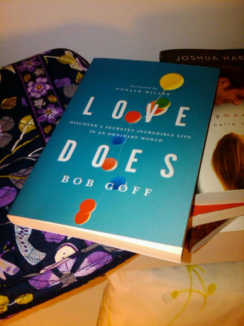 "Currently Reading: Love Does by Bob Goff  ""Simply put: love does."""