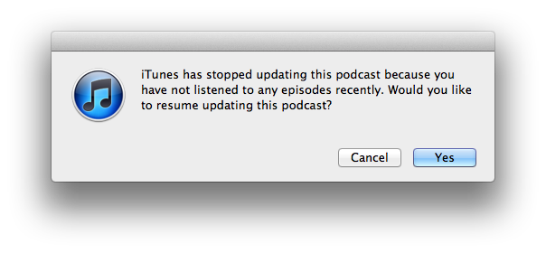 Submission/N: iTunes stops updating podcasts that you haven't listened to recently. Submitted by Anton (something that normally is rather suited on Littlebigdetails.com).