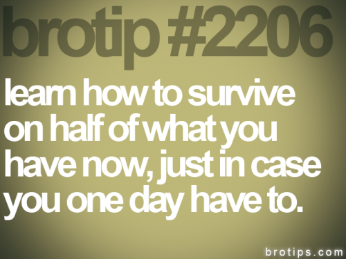 (via brotip #2206 | brotips™)