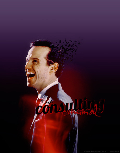 James Moriarty isn't a man at all. He's a spider. A spider at the center of a web. A criminal web with a thousand threads and he knows precisely how each and every single one of them dances.