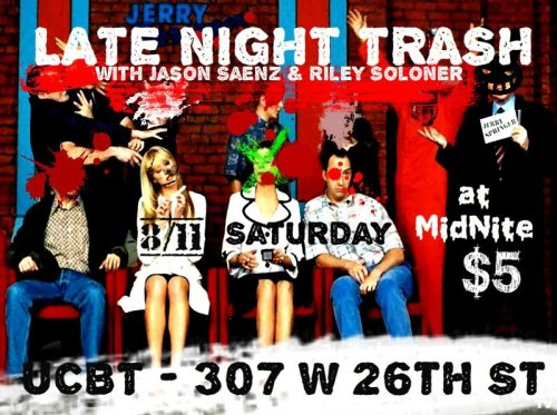 jasonsaenz:  robotriley:  LATE NIGHT TRASH. SATURDAY MIDNIGHT. UCB CHELSEA. $5. Did you miss your chance to be a live studio audience member at your favorite sleazy 90's daytime talk show? Let LATE NIGHT TRASH fill that void. Jason Saenz and I have been working on getting this idea off the ground for a while now, and it's exciting to finally see it go up. We got know-it-all specialists, rowdy audience members, over-the-top teens, fights, chair throwing, all that good shit. This is going to be a good one. It's going to get crazy. And look at this damn lineup: Dan Black Langan Kinglsey Nicole Byer Allison Rich Andrew Law Marshall Strattan  James Cocker Kevin DeBacker Kerry McGuire David Bluvband Paul Higbie Nick Smith Zach Broussard Anna Roisman Alan Starzinkski Keisha Zollar Andrew Kimler Nick Maritato Ashley Brooke Roberts LATE NIGHT TRASH. SATURDAY MIDNIGHT. UCB CHELSEA. $5.  This one is going to be crazy. Let's exploit these people together tomorrow night! Come be a part of our studio audience. RSVP here: http://newyork.ucbtheatre.com/performances/view/24279