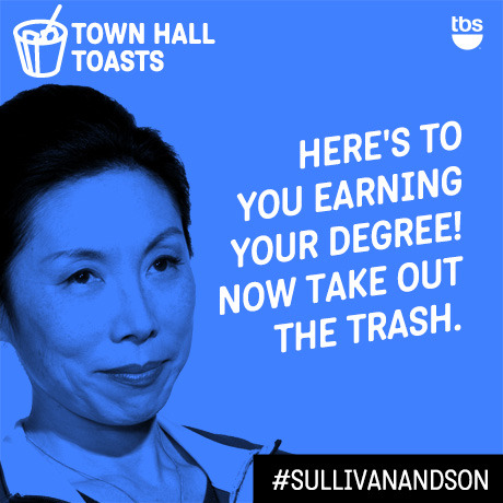 Here's to you earning your degree! Now take out the trash.  #SullivanandSon on TBS - New Series Thursdays at 10/9c
