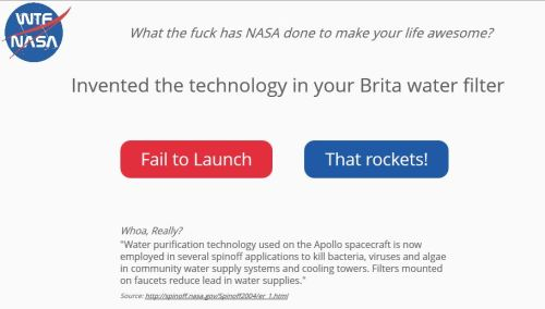 Instead, here's something fun. Ever wonder what NASA has done for you? Here's a handy site that shows you NASA's many contributions to the world through their advances in technology. Pretty interesting stuff!