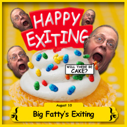 Spotting Big Fatty is celebrating Big Fatty's Exiting!