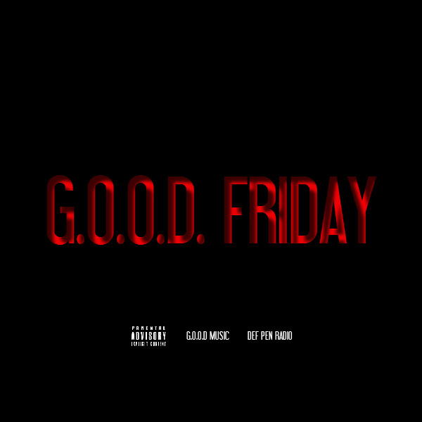 "Def Pen Radio x G.O.O.D Music – 'G.O.O.D Friday'    ""Since this Tuesday was the original release date for G.O.O.D. Music's Cruel Summer, I figured why not reminisce on some past collaborations between G.O.O.D. artists and bring back G.O.O.D. Friday's. Every Friday leading up the album release date on September 4th, we will feature 5 tracks from the G.O.O.D. family, past and present. Enjoy"" – DJ Tony Stark.  Click here to view this dope countdown"