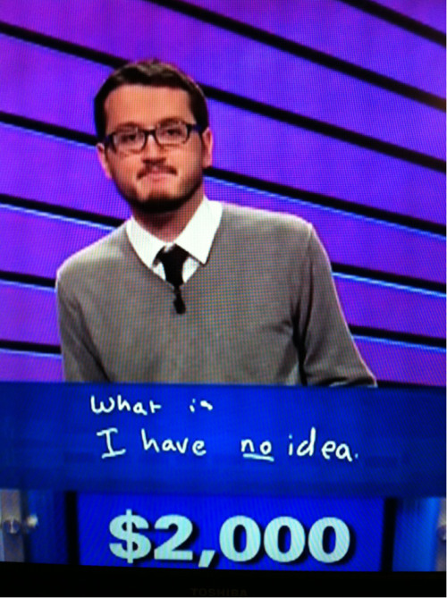 Final Jeopardy: Nailed it.