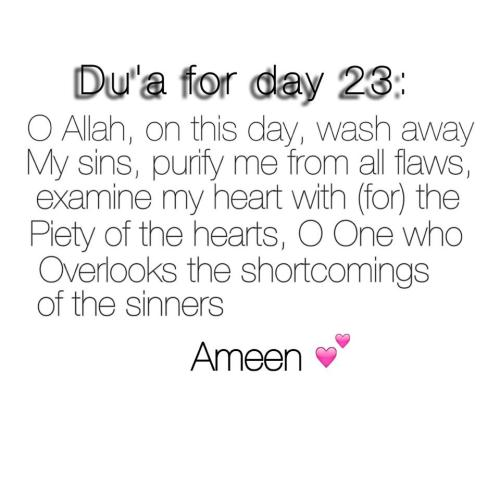 O Allah, on this day, wash away my sins, purify me from all flaws, examine my heart with (for) the piety of the hearts, O One who overlooks the shortcomings of the sinners Ameen