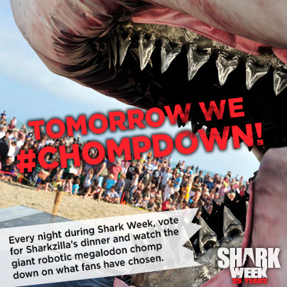 sharkweek:  #Chompdown Countdown: One more day until Shakzilla has his first meal to kick off Shark Week 2012!  I cannot wait.