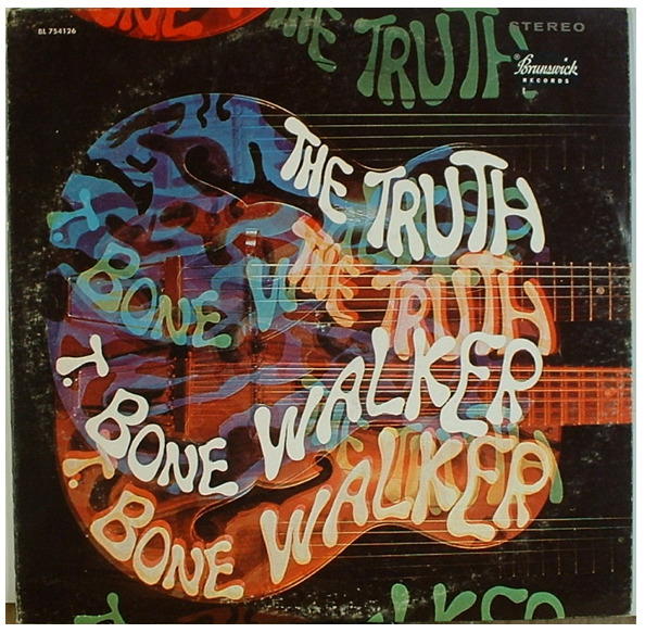 "T-Bone Walker ""The Truth"" LP - Brunswick Records, US (1968)."