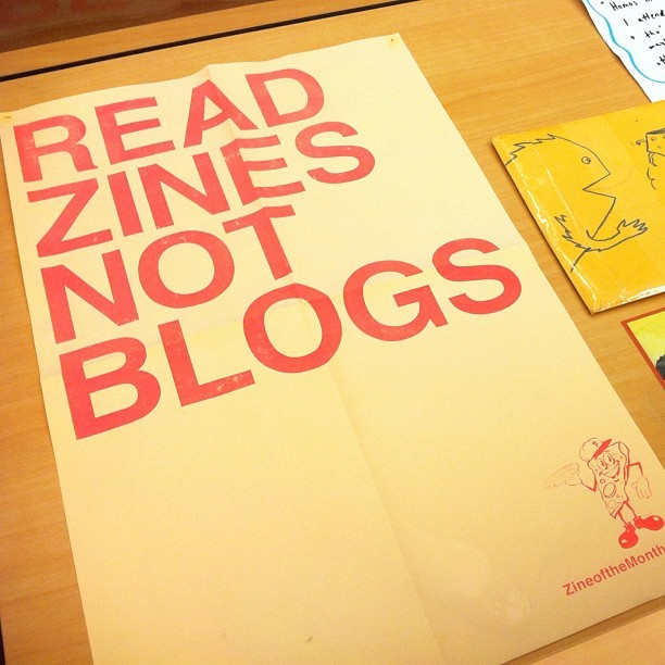 "katewadkins:  READ #ZINES NOT #BLOGS. #Latergram of the ""Fold, Staple, Share"" show. (Taken with Instagram at Brooklyn College Library)  forever"