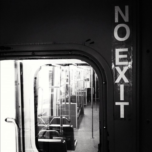 No Exit #trains #windows #signage #urban #existentialism #sartre #blackandwhite  (Taken with Instagram)