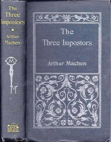 Arthur Machem The Three Impostors, John Lane, The Bodley Head (1895), first edition.Arthur Machem The Three Impostors, John Lane, The Bodley Head (1895), first edition.